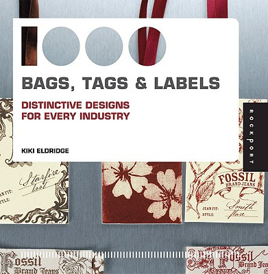 1,000 Bags, Tags, & Labels By Eldridge, Kiki