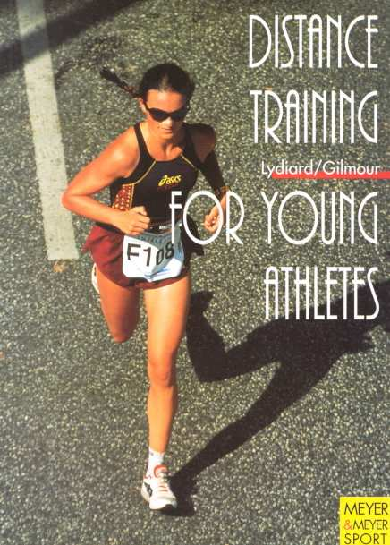 Distance Training for Young Athletes By Lydiard, Arthur/ Gilmour, Garth